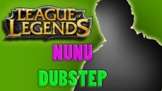 LOL | Nunu Dubstep (HotShotGG Tribute)