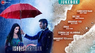 Ishqedarriyaan Audio Jukebox | Mahaakshay, Evelyn Sharma & Mohit Dutta