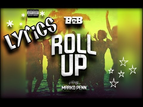 "Lyrics ""Roll Up"" B.o.B ft. Marko Penn - Video Montage"