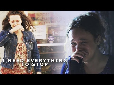"""I need everything to stop""  {13 reasons why]"