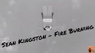 Sean Kingston - Incendie de feu (fr) VIDÉO MUSIQUE ROBLOX