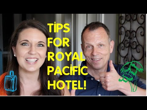 DAD'S GUIDE TO ROYAL PACIFIC HOTEL!