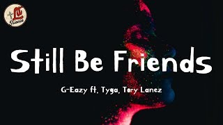 New Similar Songs Like G-Eazy - Still Be Friends (Audio) ft. Tory Lanez, Tyga