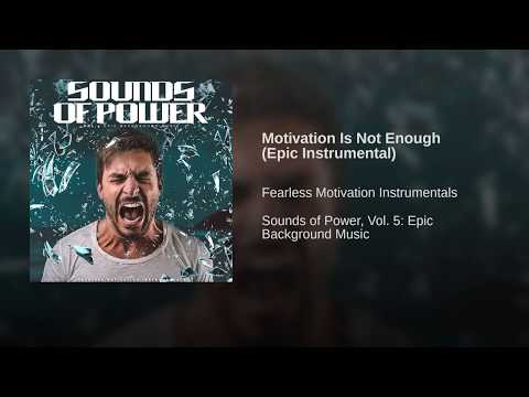 Motivation Is Not Enough (Epic Instrumental)