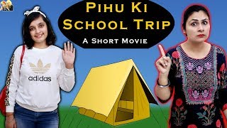 PIHU KI SCHOOL TRIP | A short movie | Aayu and Pihu Show