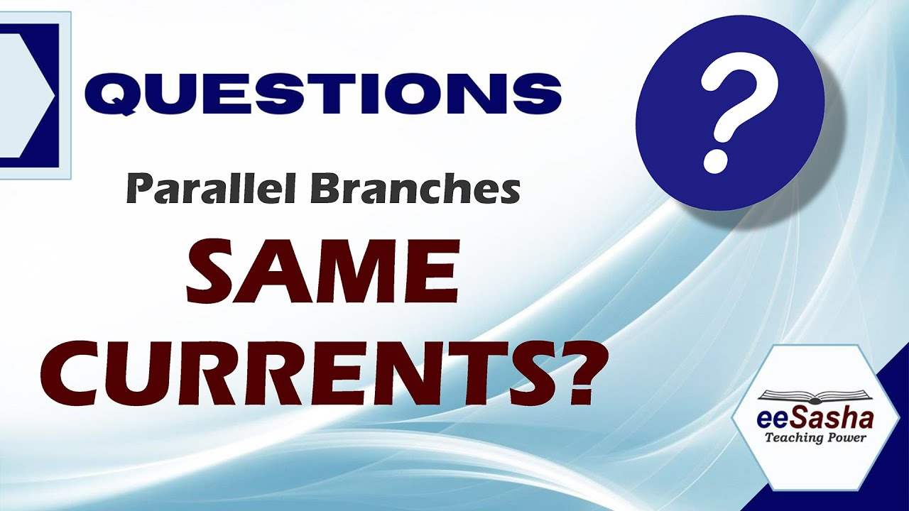 Parallel Branch Currents - Are They the Same?