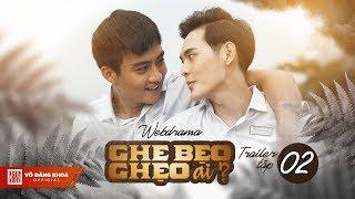 Ghe Bẹo Ghẹo Ai? Official Trailer Tập 2 | Võ Đăng Khoa, NSUT Kim Xuân, Đại Nghĩa, ...