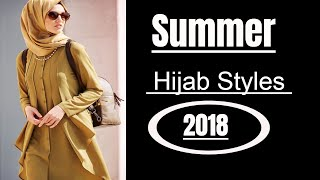 Summer Hijab Styles of 2018 for Girls with Match Summer Outfit| Top Elegant  Hijab Collection