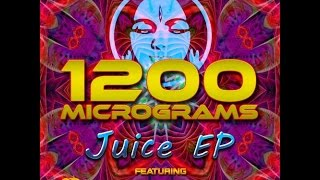 Gms - Juice (1200 Micrograms Remix) ●ૐ●•