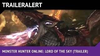 Monster Hunter Online: Lord of the Sky (Trailer)