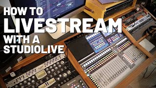 How to Livestream with the #Presonus StudioLive