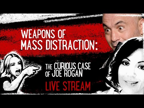 (Do-Over) Weapons of Mass Distraction: The Curious Case of Joe Rogan