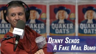Denny Sends A Fake Mail Bomb - Jim Norton & Sam Roberts