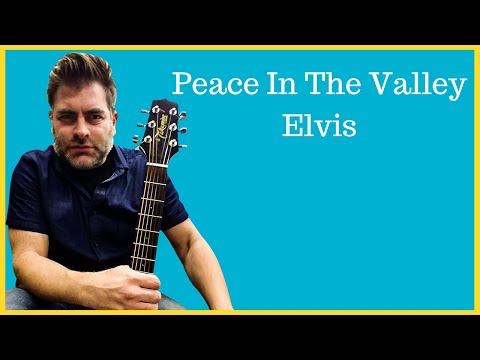 """How to play """"Peace In The Valley"""" by Elvis Presley on acoustic guitar"""