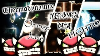Geometry dash - 4 Demons! [Thermodynamix, Eighto, Mechanical Drive, Orange Juice]