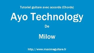 Ayo technology (Milow) - Tutoriel guitare avec accords
