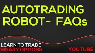 Auto Trading Robot FAQs - Binary Options