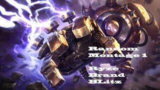 Random Montage #1 Ryze, Brand, Blizcrank