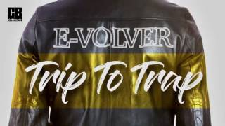 E-VOLVER - Trip To Trap