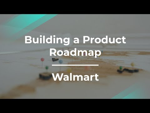 how-to-build-a-product-roadmap-by-walmart-senior-product-manager