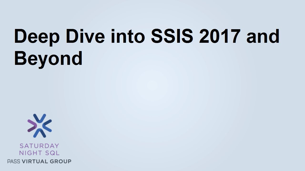 Deep Dive into SSIS 2017 and Beyond