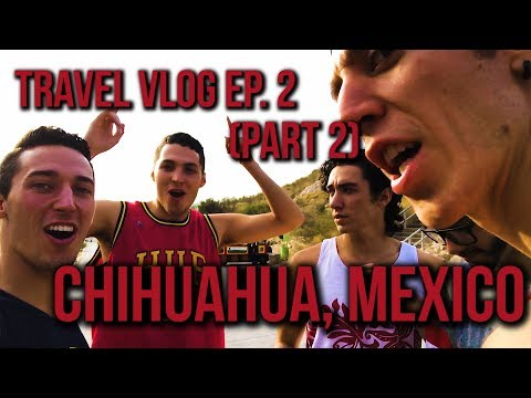 Travel Vlog | Chihuahua, Mexico | Part 2 | The Williams Fam