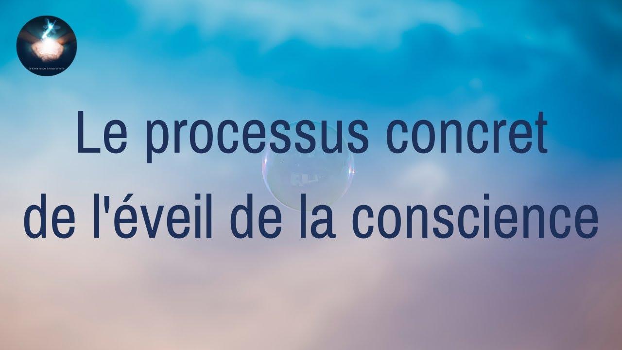 Le processus concret de l'éveil de la conscience - Les blocages et comment les éviter...