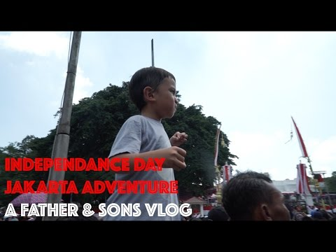 INDEPENDENCE DAY JAKARTA ADVENTURE eps. 091 (A Father & Sons VLOG)