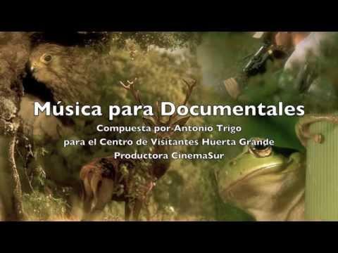 Musica Documentales. Visita www.antoniotrigo.com