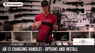 Ar 15 Charging Handles - Options And Install By Ready Gunner