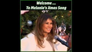 Welcome to Melania's Xmas Song - A Comedy Parody by Deven Green