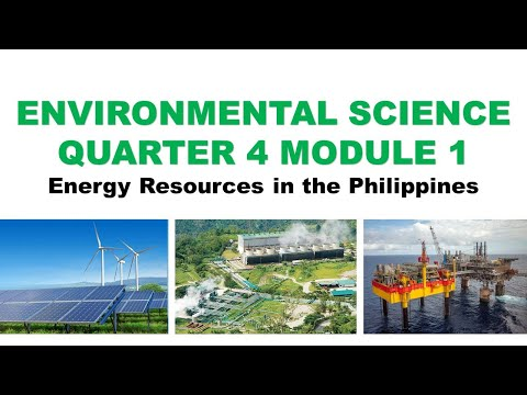 Environmental Science Q4W1 Module 1: ENERGY RESOURCES IN THE