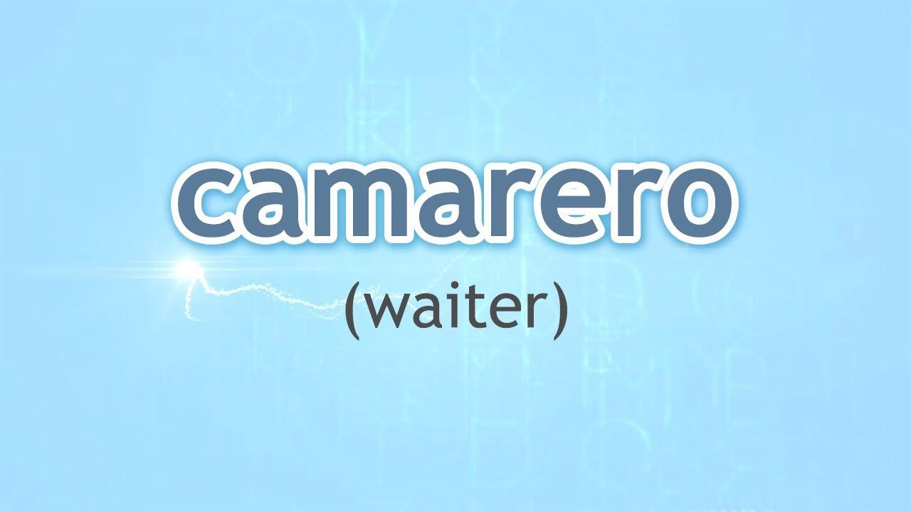 How to Pronounce Waiter (Camarero) in Spanish