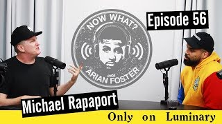 Michael Rapaport - #56 - Now What? With Arian Foster