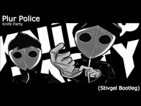 Knife Party - PLUR Police (Stivgel Remix)