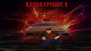 k2000 épisode 9 - vol de voiture (saison 1) - ( Machinima )