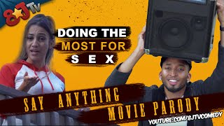 Doing The Most For Sex (Say Anything Movie Parody) (8JTV)