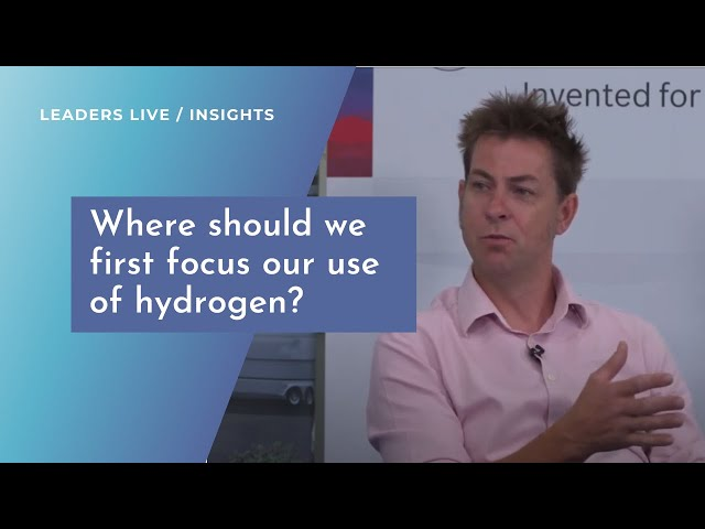 Where should we first focus our use of hydrogen? | Leaders LIVE Insights