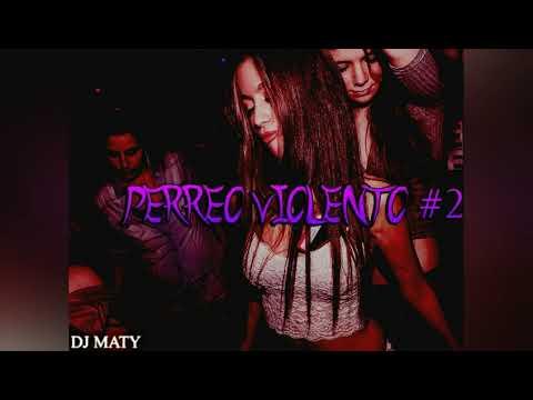 PERREO VIOLENTO #2 - DJ MATY