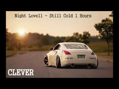 ★ CleveR ★ |  ♫  1 HOUR Night Lovell - Still Cold ♫