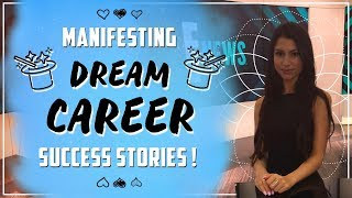Manifesting DREAM CAREERS Law of Attraction Success Stories