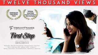First Step - Short Film 2018 | VibrantFrames Entertainment | By Abhilash & Team