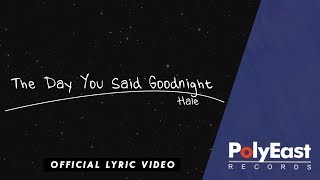 Hale - The Day You Said Goodnight - (Official Lyric Video)