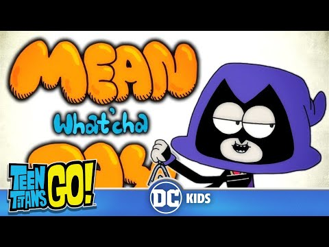 Teen Titans Go! KARAOKE | Mean What'cha Say | DC Kids