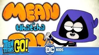 Teen Titans Go! KARAOKE | Mean What'cha Say | DC Kids