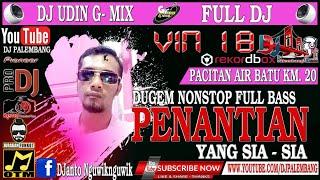DUGEM MANTUL NONSTOP 2020 | VIN 18 GUNCANG AIR BATU | DJ UDIN TAMBAHIN DONG