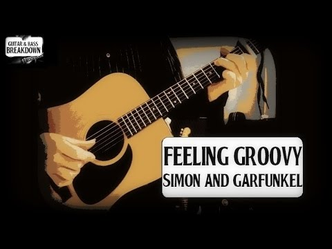 SIMON & GARFUNKEL  FEELING GROOVY  GUITAR BREAKDOWNLESSONHOW TO PLAYFINGERPICKSTRUMBEGINNER