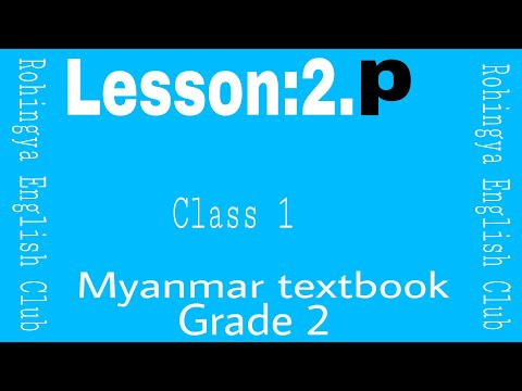 Lesson:2.P Myanmar textbook grade 2.Class 1 in Rohingya English Club