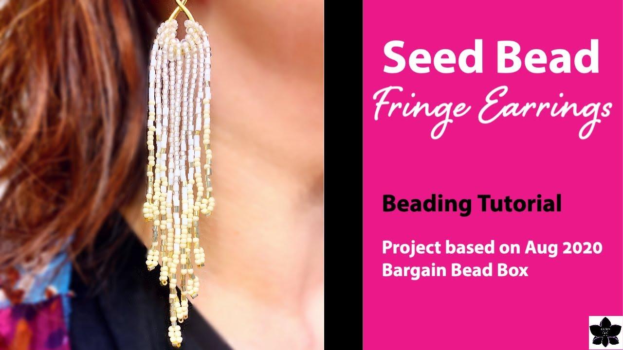 Seed Bead Fringe Earrings Tutorial - August Bargain Bead Box
