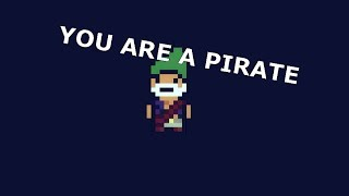 Pixel Piracy - You are a Pirate
